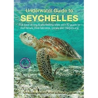Underwater Guide to Seychelles 2nd edition by Christophe MasonParker