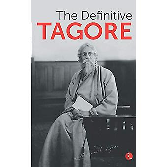 THE DEFINITIVE TAGORE by Rabindranath Tagore - 9788129148186 Book