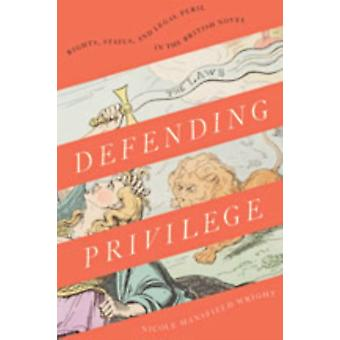 Defending Privilege by Nicole Mansfield Wright