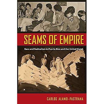 Seams of Empire - Race and Radicalism in Puerto Rico and the United St
