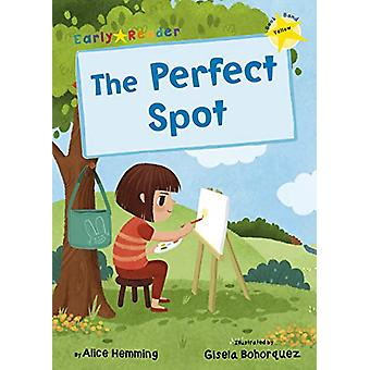 The Perfect Spot - (Yellow Early Reader) by Alice Hemming - 9781848864
