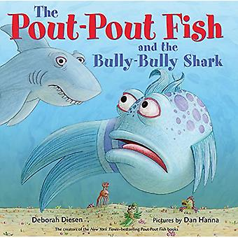 The Pout-Pout Fish and the Bully-Bully Shark par Deborah Diesen - 9780