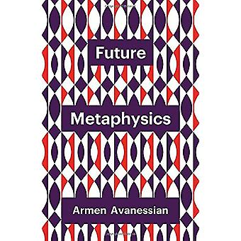 Future Metaphysics by Armen Avanessian - 9781509537976 Book