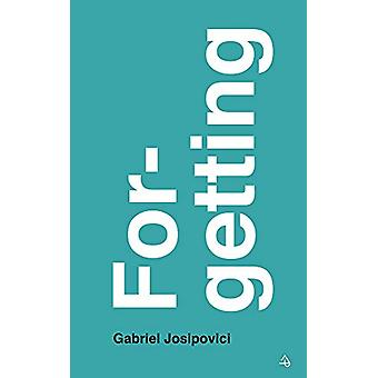 Forgetting by Gabriel Josipovici - 9781784108908 Book