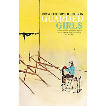 Guarded Girls by Charlotte Corbeil-Coleman - 9780369100436 Book