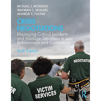 Crisis Negotiations by McMains & Michael J.Mullins & Wayman C.Young & Andrew T.