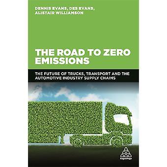 The Road to Zero Emissions by Evans & DennisEvans & DesWilliamson & Alistair