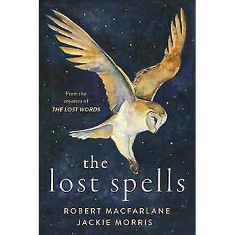The Lost Spells by Macfarlane & RobertMorris & Jackie