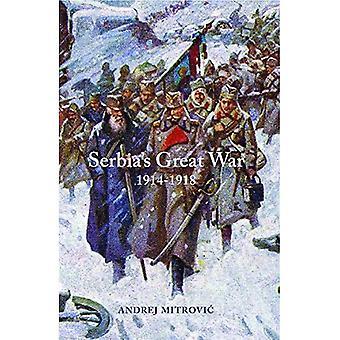 Servië's Grote Oorlog, 1914-1918