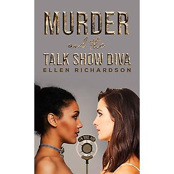 MURDER  THE TALK SHOW DIVA by RICHARDSON & ELLEN