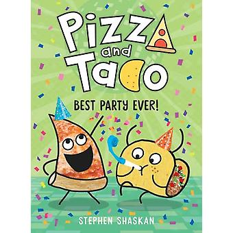 Pizza and Taco  Best Party Ever by Stephen Shaskan