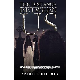 The Distance Between Us by Spencer Coleman