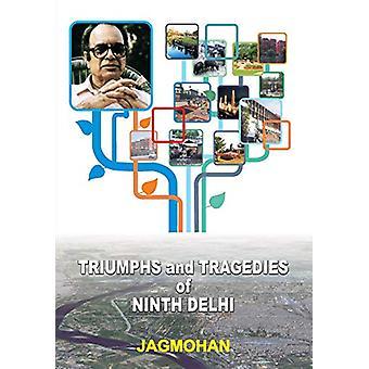 Triumphs and Tragedies of Ninth Delhi by Jagmohan Jagmohan - 97881842