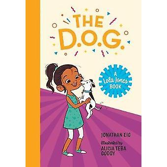 The DOG A Lola Jones Book