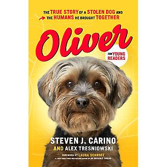 Oliver for Young Readers by Steven J. CarinoAlex Tresniowski