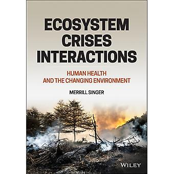 Ecosystem Crises Interacties door Merrill Singer