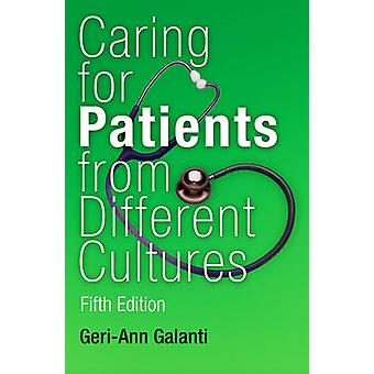 Caring for Patients from Different Cultures by GeriAnn Galanti