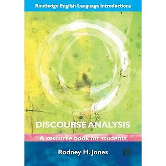 Discourse Analysis  A Resource Book for Students by Jones & Rodney H.