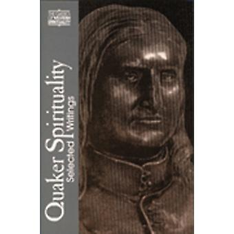 Quaker Spirituality  Selected Writings by Preface by Douglas V Steere & Preface by Elizabeth Gray Vining