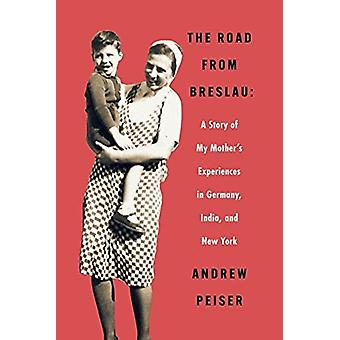 The Road from Breslau by Andrew Peiser