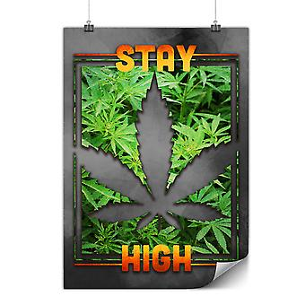 Matte or Glossy Poster with Stay Weed High | Wellcoda | *y3524