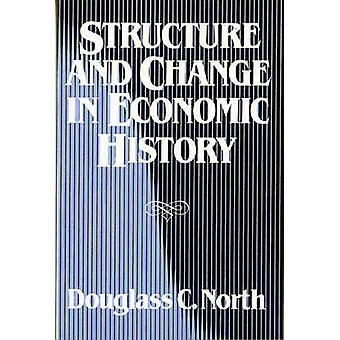 Structure and Change in Economic History by Douglass C. North - 97803
