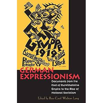 German Expressionism - Documents from the End of the Wilhelmine Empire