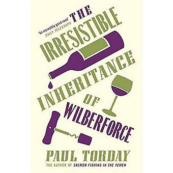 The Irresistible Inheritance of Wilberforce by Paul Torday - 97807538