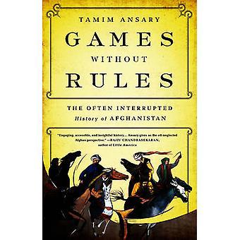 Giochi senza regole - The Often-Interrupted storia dell'Afghanistan di