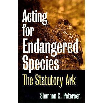 Schauspiel für bedrohte Arten - die gesetzlichen Arche von Shannon C. Peters