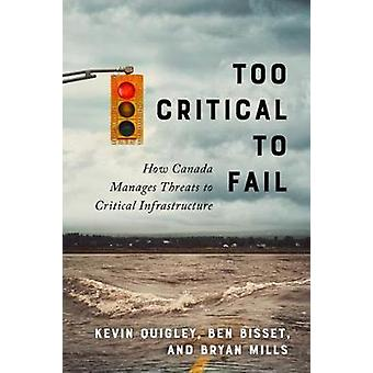 Too Critical to Fail - How Canada Manages Threats to Critical Infrastr