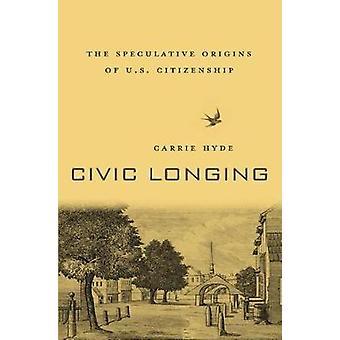 Civic længsel - spekulative oprindelsen af amerikansk statsborgerskab af Carrie