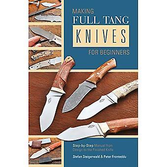 MAKING FULL TANG KNIVES FOR BE