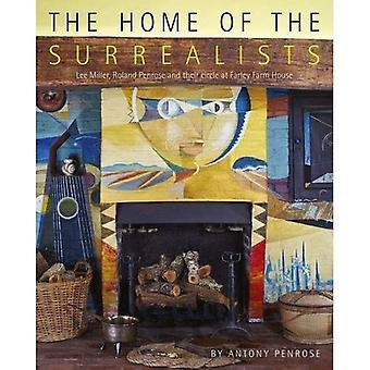La maison des surréalistes: Lee Miller, Roland Penrose et leur cercle à Farley Farm House