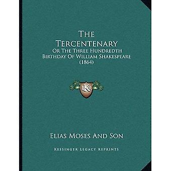 De driehonderdjarige: Of de drie honderdste verjaardag van William Shakespeare (1864)