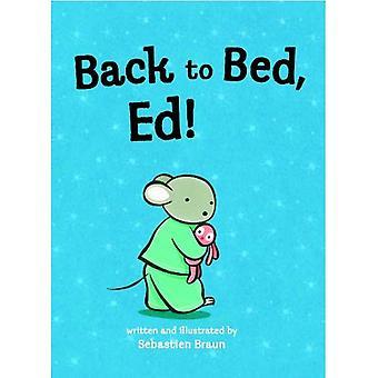 Tillbaka till sängen, Ed!