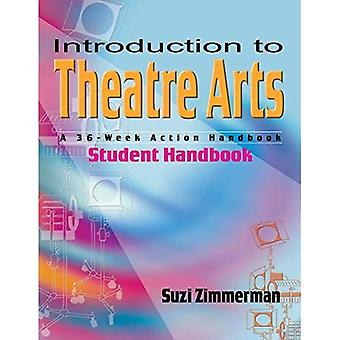 Introduction to Theatre Arts: Student Handbook: A 36-week Action Handbook