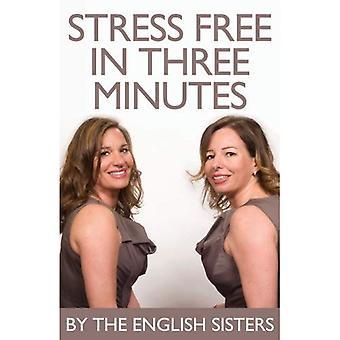Stressfri som på tre minuter