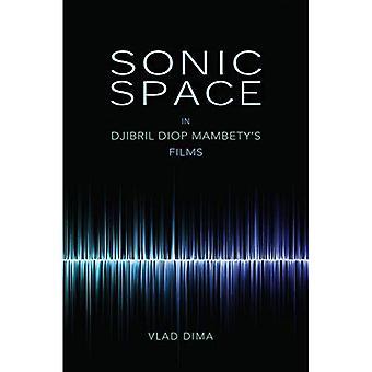 Espace sonore dans les Films de Djibril Diop Mambety (Cultures africaines expressifs)