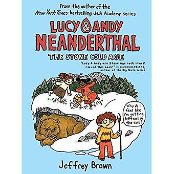 Lucy & Andy Neandertal: L'âge de pierre froide