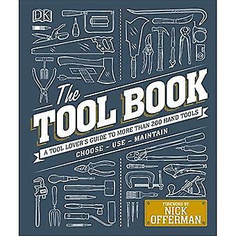 Verktyg boken: Ett verktyg Lover's Guide till över 200 handverktyg