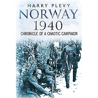 Norway 1940: Chronicle of a Chaotic Campaign