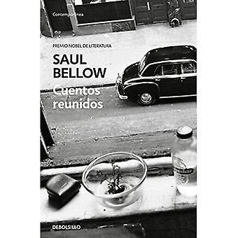 Cuentos Reunidos. Saul Bellow / Saul Bellow. Samlade berättelser