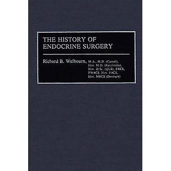 Die Geschichte der endokrinen Chirurgie durch Welbourn & R. B.
