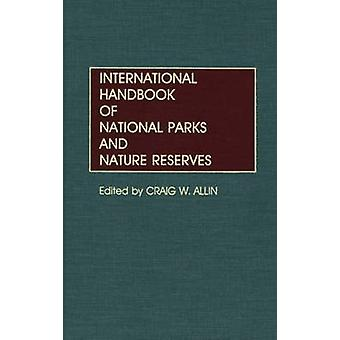 International Handbook of National Parks and Nature Reserves by Allin & Craig W.