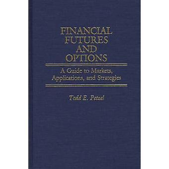 Finansiella terminer och optioner A Guide till marknader program och strategier av Petzel & Todd E.