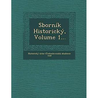 Sbornik Historicky Volume 1... by Historicky Ustav . Eskoslovenska Aka