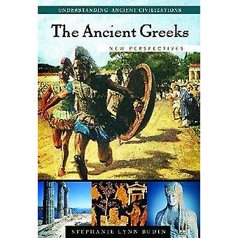 The Ancient Greeks New Perspectives by Budin & Stephanie Lynn