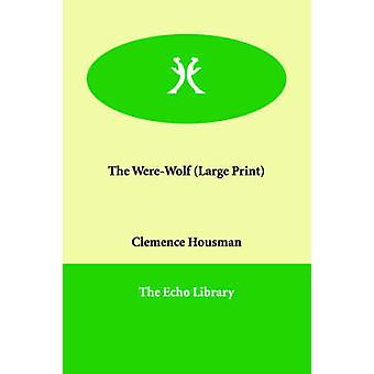 The WereWolf by Housman & Clemence