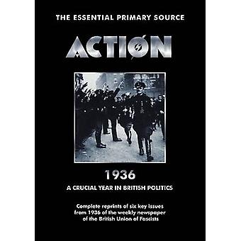 Action 1936 a Crucial Year in British Politics by Mosley & Oswald